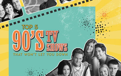 Top Five 90s TV Shows that Won't Let You Down