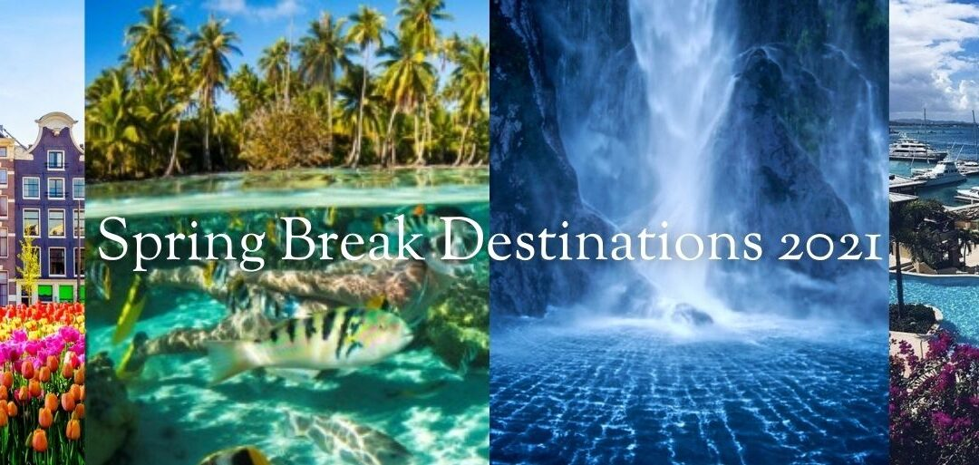 Top 5 Socially Distant Places to Choose for Spring Break 2021