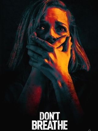 Don't Breathe - Scariest Movies